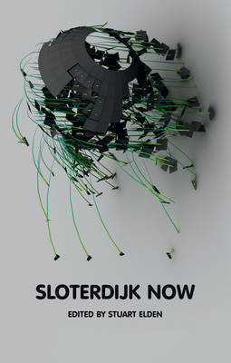 Sloterdijk Now by Stuart Elden