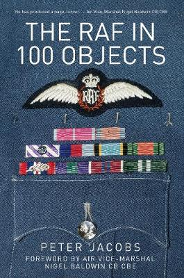 The RAF in 100 Objects by Peter Jacobs