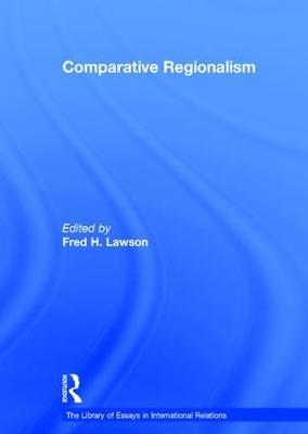 Comparative Regionalism by Fred H. Lawson