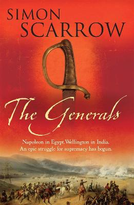 The Generals (Wellington and Napoleon 2) by Simon Scarrow