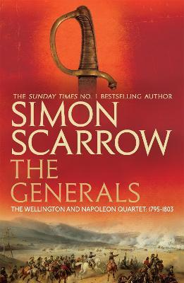 The Generals (Wellington and Napoleon 2) by Simon Scarrow