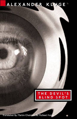 The Devil's Blind Spot: Tales from the New Century by Alexander Kluge