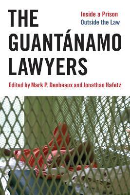 Guantanamo Lawyers by Jonathan Hafetz