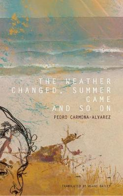 The Weather Changed, Summer Came and So on by Pedro Carmona-Alvarez