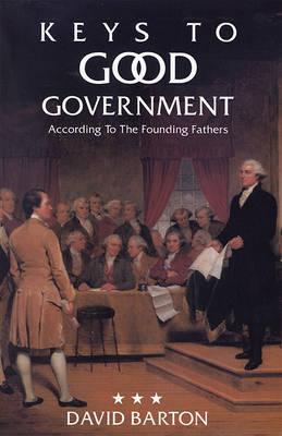 Keys to Good Government by David Barton