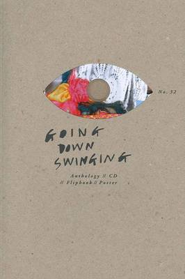 Going Down Swinging No. 32: Anthology; CD; Flipbook; Poster by Jessica Friedman