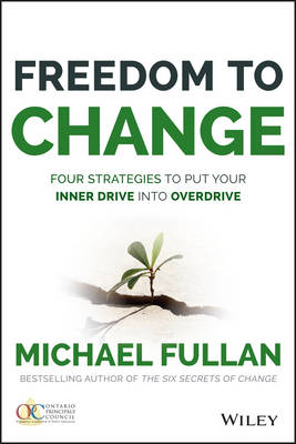 Freedom to Change by Michael Fullan