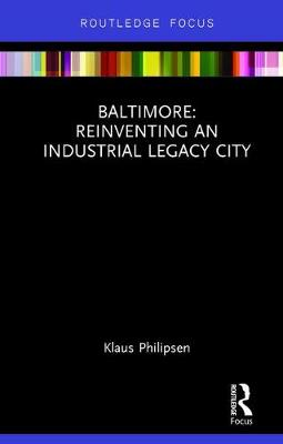 Baltimore: Reinventing an Industrial Legacy City book