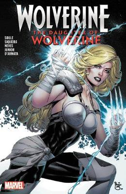 Wolverine: The Daughter Of Wolverine by Charles Soule