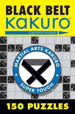 Black Belt Kakuro by Conceptis Puzzles