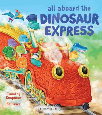 All Aboard the Dinosaur Express by Timothy Knapman