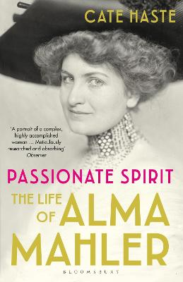 Passionate Spirit: The Life of Alma Mahler by Cate Haste