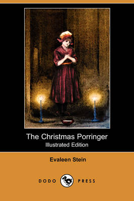 Christmas Porringer (Illustrated Edition) (Dodo Press) by Evaleen Stein