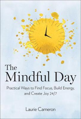 The Mindful Day by Laurie Cameron