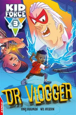 EDGE: Kid Force 3: Dr Vlogger by Tony Bradman