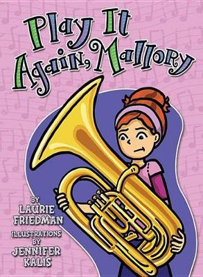 Play It Again, Mallory by Laurie Friedman