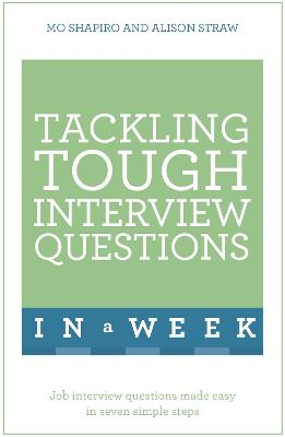 Tackling Tough Interview Questions In A Week book