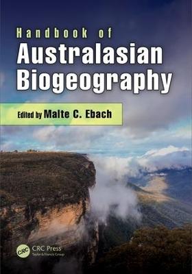 Handbook of Australasian Biogeography by Malte C. Ebach