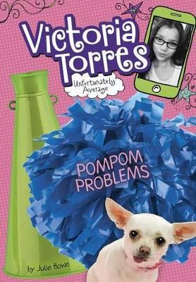 Pompom Problems by ,Julie Bowe