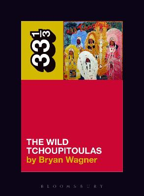 The Wild Tchoupitoulas' The Wild Tchoupitoulas by Bryan Wagner