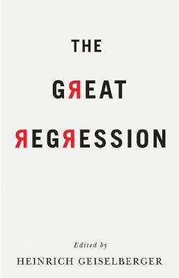 The Great Regression by Heinrich Geiselberger