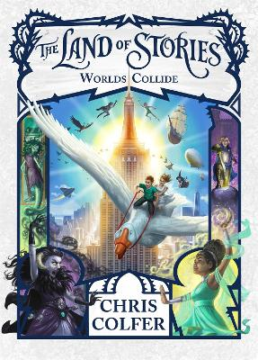 The Land of Stories: Worlds Collide: Book 6 by Chris Colfer