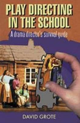 Play Directing in the School by David Grote