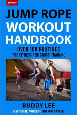 The Jump Rope Workout Handbook by Buddy Lee