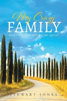 My Crazy Family by Stewart Jones
