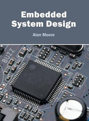 Embedded System Design by Alan Moore