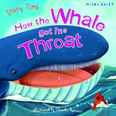 How the Whale got his Throat by Miles Kelly