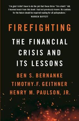 Firefighting: The Financial Crisis and its Lessons by Timothy Geithner