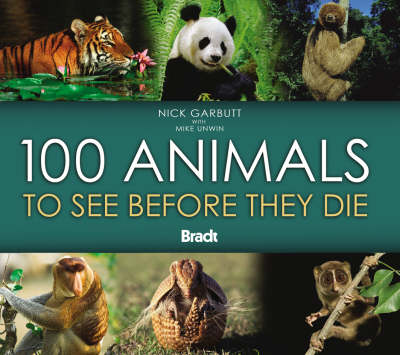 100 Animals to See Before They Die by Mike Unwin