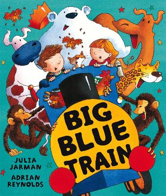 Big Blue Train by Julia Jarman