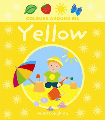Colours Around Me - Yellow by Anita Loughrey