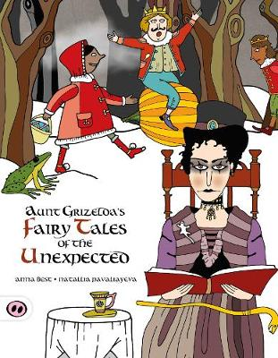 Aunt Grizelda's Fairytales of the Unexpected by A. L. Best