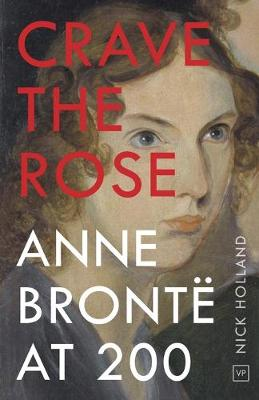 Crave the Rose: Anne Bronte at 200 book