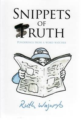 Snippets Of Truth by Ruth Wajnryb