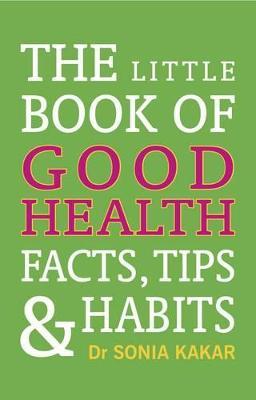 The Little Book of Good Health by Sonia Kakar