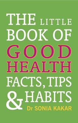 The Little Book of Good Health by Sonia Kakar
