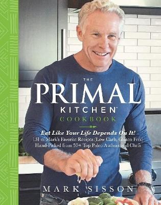 Primal Kitchen Cookbook by Mark Sisson