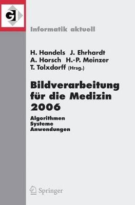 Bildverarbeitung Fur Die Medizin 2006 by Heinz Handels
