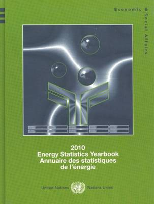 Energy statistics yearbook 2010 by United Nations: Department of Economic and Social Affairs: Statistics Division