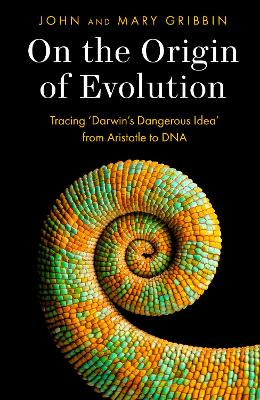 On the Origin of Evolution: Tracing 'Darwin's Dangerous Idea' from Aristotle to DNA by John Gribbin