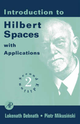 Introduction to Hilbert Spaces: With Applications by Lokenath Debnath