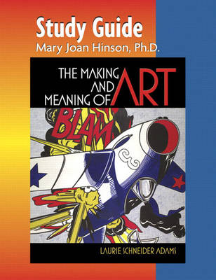 Study Guide for The Making and Meaning of Art by Laurie Schneider Adams