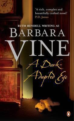 A A Dark-adapted Eye by Barbara Vine