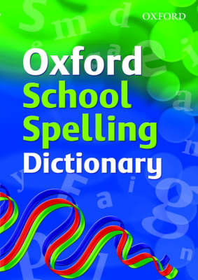 Oxford School Spelling Dictionary book