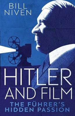 Hitler and Film by Bill Niven