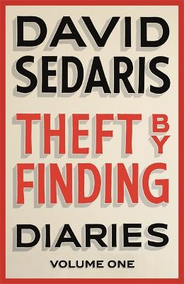 Theft by Finding Theft by Finding Volume 1 by David Sedaris